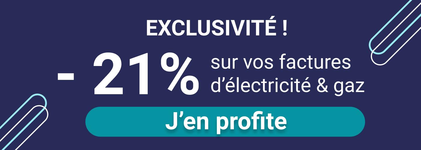 Exclusivité -20% sur vos factures